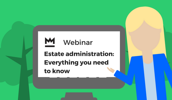 Estate administration: Everything you need to know webinar